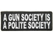 A GUN SOCIETY IS A POLITE SOCIETY EMBROIDERED PATCH