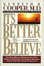 It's Better to Believe: The New Medical Program That Uses Spiritual Motivation t