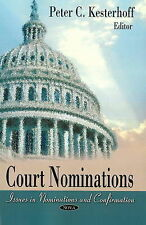 Court Nominations: Issues in Nomination and Confirmation by Nova Science...