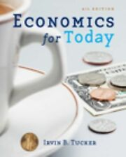 Economics for Today by Irvin B. Tucker (2008, Hardcover)