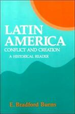 Latin America: Conflict And Creation, A Historical Reader