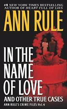Ann Rule&#39s Crime Files: In the Name of Love : And Other True Cases 4 by...