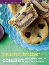 Peanut Butter Comfort: Recipes for Breakfasts, Brownies, Cakes, Cookies, Candies