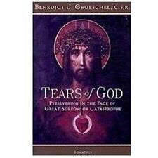 The Tears of God : Presevering in the Face of Great sorrow or Catastrophe by...
