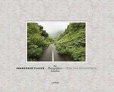 Abandoned Places: The Photographer's Selection, Rensbergen, Henk van, Good Book