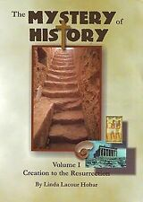 The Mystery of History, Vol. 1: Creation to Resurrection by Linda Lacour Hobar
