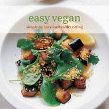 Easy Vegan : Simple Recipes for Healthy Eating (2010, Hardcover)