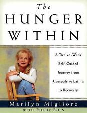 The Hunger Within : A Twelve Week Guided Journey from Compulsive Eatin-ExLibrary