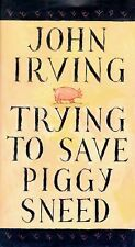 John Irving - Trying To Save Piggy Sneed (1996) - Used - Trade Cloth (Hardc