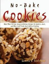 No-bake Cookies: More Than 150 Fun, Easy & Delicious Recipes for Cookies, Bars,