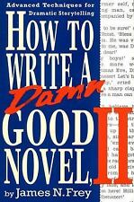 How to Write a Damn Good Novel, II: Advanced Techniques For Dramatic S-ExLibrary
