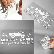 Car Window Sticker Nobody Cares About Your Stick Figure Family Funny Type Decor