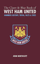 The Claret and Blue Book of West Ham United - Northcutt, John - Hardcover