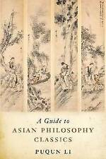 A Guide to Asian Philosophy Classics by Puqun Li (Paperback, 2012)