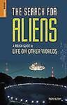 A Rough Guide to Life on Other Worlds: The Search for Aliens