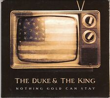The Duke & the King - Nothing Gold Can Stay (CD 2009)