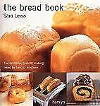 The Bread Book: The Definitive Guide to Making Bread By Hand or Machine Lewis,