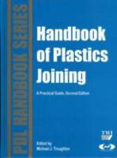 Plastics Design Library: Handbook of Plastics Joining : A Practical Guide by...