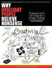 Why Brilliant People Believe Nonsense : A Practical Text for Critical and...