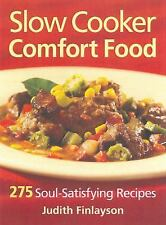 Slow Cooker Comfort Food: 275 Soul-Satisfying Recipes, Finlayson, Judith, New Bo
