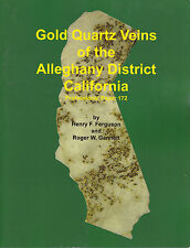 Gold Quartz Veins of the Alleghany District California