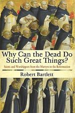 Why Can the Dead Do Such Great Things?: Saints and Worshippers from the Martyrs