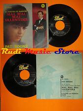LP 45 7'' PAT BOONE Mai mai valentina E fuori la pioggia cade 1966 DOT*cd mc dvd