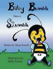 Baby Bumble Takes a Stumble By Ferrell, Wynn -Paperback