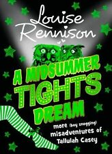 A Midsummer Tights Dream (The Misadventures of Tallulah Casey, Book 2), New, Ren