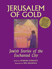 Jerusalem of Gold: Jewish Stories of the Enchanted City by Howard Schwartz...