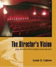The Director's Vision : Play Directing from Analysis to Production by Louis...