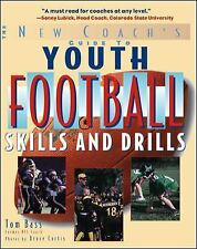 Youth Football Skills and Drills : A New Coach's Guide by Tom Bass (2005,...