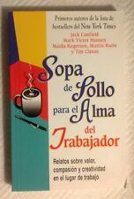 Sopa De Pollo Para El Alma Del Trabajador~Relatos Sobre Valor~Paperback~1999