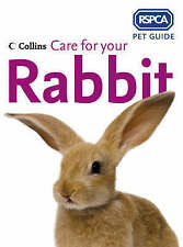 PET RABBIT BOOK -  Care for Your Rabbit by RSPCA Pet Guide