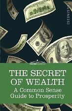 The Secret of Wealth : A Common Sense Guide to Prosperity by Franklyn Hobbs...