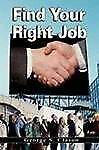 Find Your Right Job by George S Clason by George Clason (2007, Paperback)