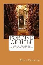 Forgive or Hell by Mike Peralta (2014, Paperback)