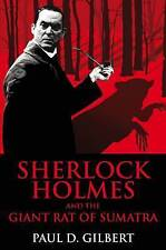 Sherlock Holmes and the Great Rat of Sumatra by Paul D. Gilbert (2010) 1st ed HB