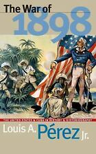 The War of 1898 : The United States and Cuba in History and Historiography by...