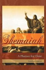 Shemaiah : A Pharisee for Christ by Deacon Jene Baughman (2016, Paperback)