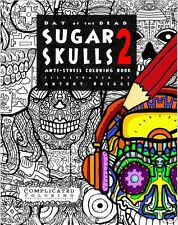 Day of the Dead Sugar Skulls 2 Adult Colouring Book Creative Art Therapy Relax