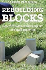 Rebuilding Blocks : How the Game of Kubb Put My Life Back Together (2014,...