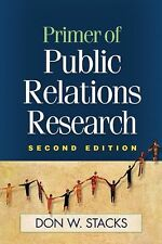 Primer of Public Relations Research, Second Edition by Don W. Stacks (2010,...