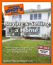 The Complete Idiot's Guide to Buying and Selling a Home, 5E O'Hara, Shelley, Le