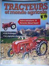 FASCICULE  16 TRACTEURS ET MONDE AGRICOLE PORSCHE SUPER DIESEL /  NUBLAR / CLAAS