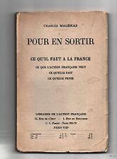 Charles MAURRAS. Pour en sortir. Ce qu'il faut à la France. 1935.