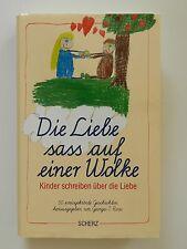 Die Liebe sass auf einer Wolke Georges Roos Kinder schreiben über die Liebe