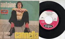 ANTOINE canta in ITALIANO disco 45 g. MADE in ITALY Cannella + Un caso di follia