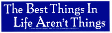 The Best Things In Life Are Not Things - Magnetic Bumper Sticker / Decal Magnet
