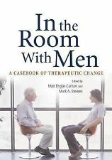 In the Room With Men: A Casebook of Therapeutic Change by